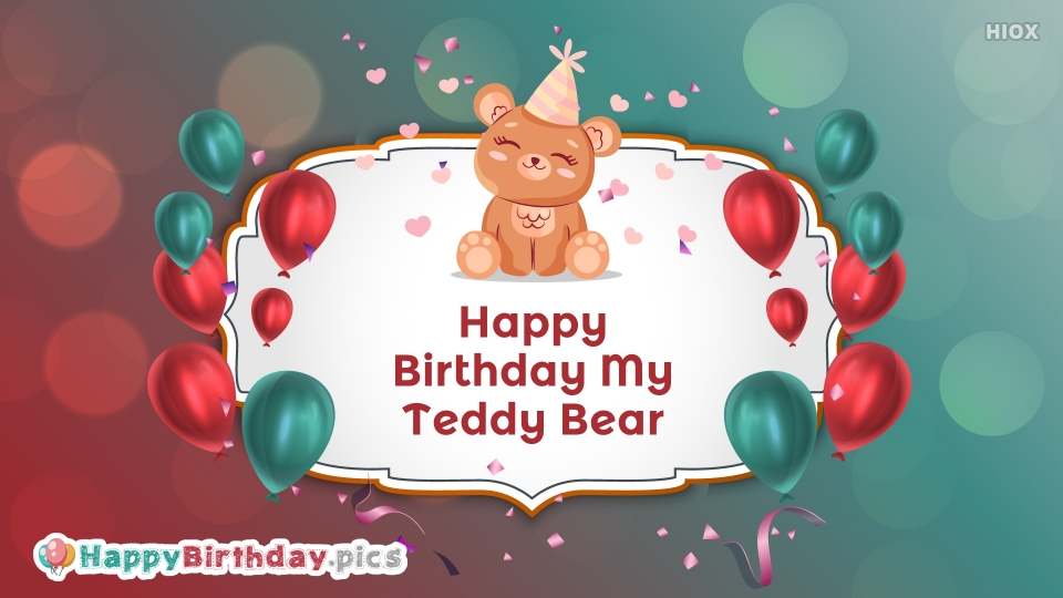 Happy Birthday My Teddy Bear