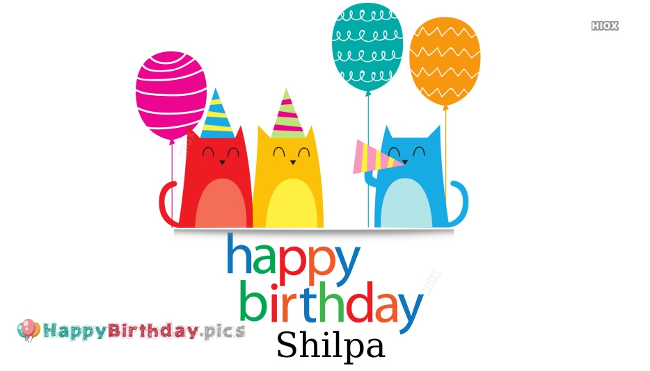 Happy Birthday To You Shilpa
