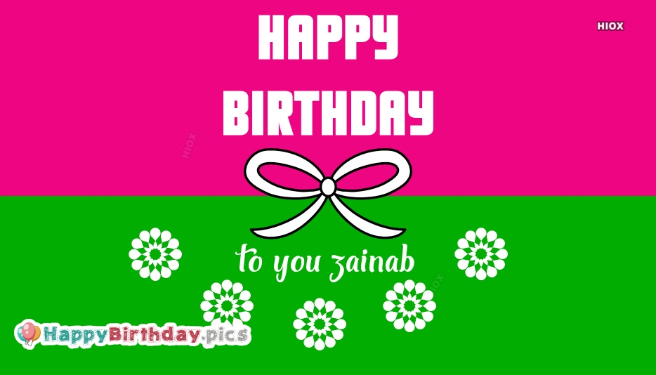 Happy Birthday To You Zainab