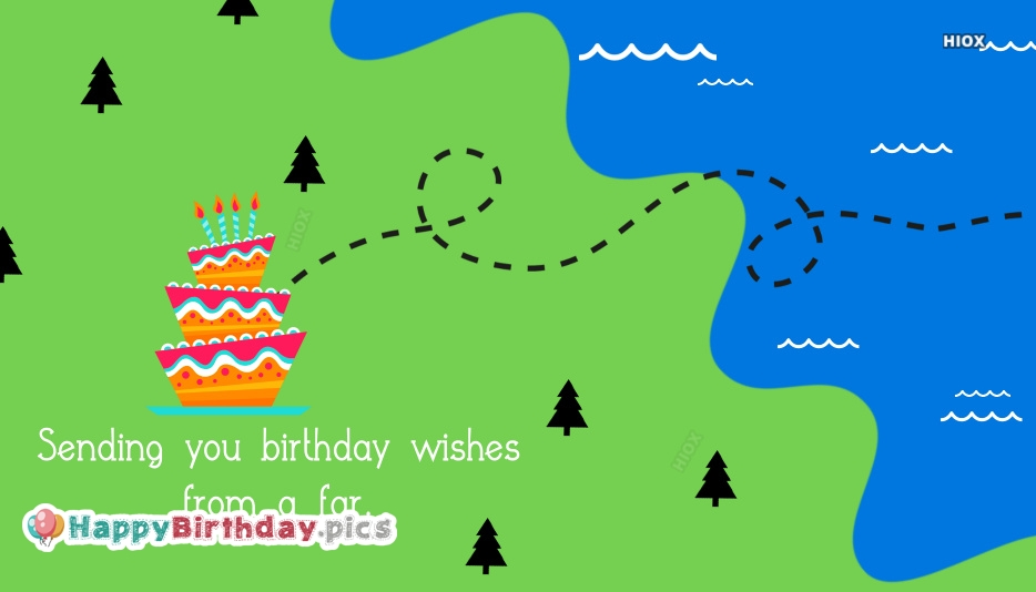 Happy Birthday Wishes For Someone Special Who Is Far Away